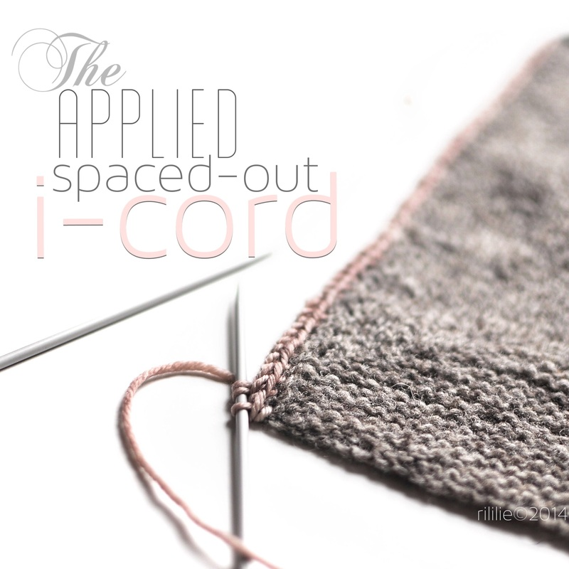 Tutorial: The applied spaced out i-cord, by La Maison Rililie