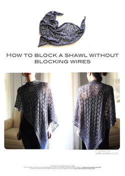 Tutorial: How to Block a Shawl without Blocking Wires by La Maison Rililie