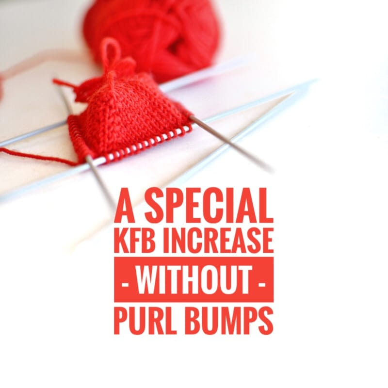 a special KFB increase without purl bumps - a tutorial by Rililie
